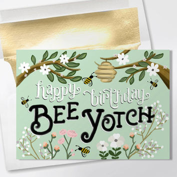 Birthday Card - Happy Birthday Bee Yotch - Funny Birthday Card - Funny Greeting Card - Happy Birthday Bitch - Friend Birthday Card