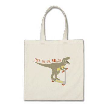 """They See Me Rollin'"" Funny T-Rex Tote Bag"