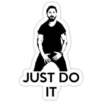 JUST DO IT - Shia Labeouf by AvatarSkyBison