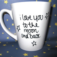 I Love You To The Moon & Back ((Hand Drawn Design))