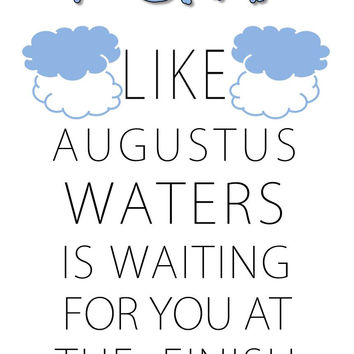 Run Like Augustus Waters Is Waiting For You At The Finish Line T Shirt