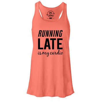 Running Late is My Cardio Coral Tank by Joy and Chaos