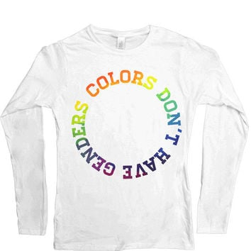 Colors Don't Have Genders -- Women's Long-Sleeve
