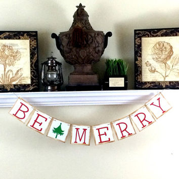 Christmas Decorations, Be Merry Banner, Christmas Banner, Christmas Photo Prop, Holiday Photos, Christmas Mantle Decorations