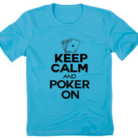 Keep Calm And Poker On - Mens Gambling Vegas Tshirt - Boyfriend Shirt - Casino Gift for Husband 2124