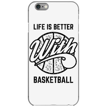 life is better with basketball iPhone 6/6s Case