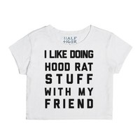 I Like Doing Hoodrat Stuff with My Friends-Female Snow T-Shirt