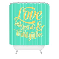 Allyson Johnson Do What You Love Shower Curtain