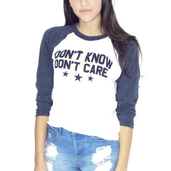 Don't Know Don't Care Baseball Tee