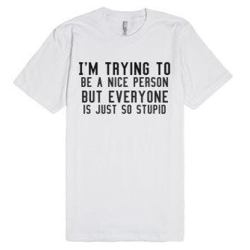 A Nice Person.-Unisex White T-Shirt