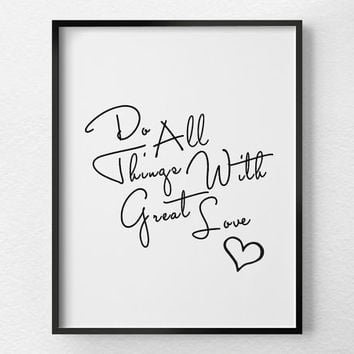 Do All Things With Love, Inspirational Quote, Motivational Quote, Inspirational Print, Inspirational Art, Black and White Art, 0367