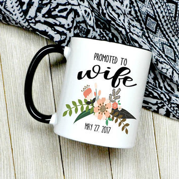 Promoted To Wife Coffee Mug - New Wife - Wife - Wedding Date Gift - Bridal Shower