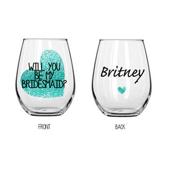 Bridal party wine glass, will you be my bridesmaid glass, will you be my maid of honor wine glass, personalized wine glass, stemless glass