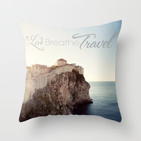 Live Breathe Travel - Dubrovnik, Croatia Throw Pillow by Erin Johnson