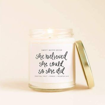 SWEET WATER DECOR SHE BELIEVED SHE COULD SOY CANDLE