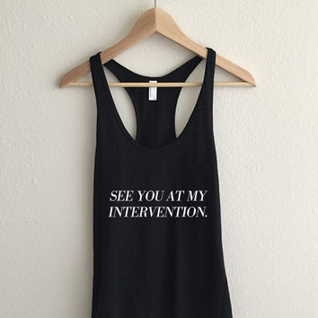 See You At My Intervention Typography Sheer Jersey Racerback Tank Top