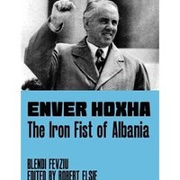 Enver Hoxha: The Iron Fist Of Albania, Book by Blendi Fevziu (Hardcover) | chapters.indigo.ca