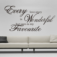 Every Love Story Is Wonderful Vinyl Wall Lettering Quote Decor/bedroom/Sticker