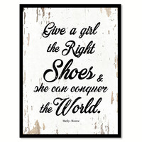 Give A Girl The Right Shoes Marilyn Monroe Quote Saying Home Decor Wall Art Gift Ideas 111740