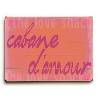 cabane d'amour (Love Shack) by Artist Lisa Weedn Wood Sign