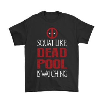 PEAP3CR Squat Like Deadpool Is Watching Shirts