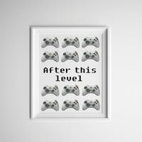 Gifts for gamers, after this level print, grey, black and white, cool games room print, mancave art, gifts for guys, cool gamers art