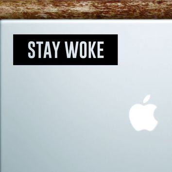 Stay Woke Rectangle Laptop Apple Macbook Car Quote Wall Decal Sticker Art Vinyl Decor Inspirational Music Lyrics