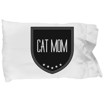 Cat Mom Pillow - Funny Gift For - Gift For Cat Lover Women - Proud Cat Mom - Cat Sayings On Pillows - Funny Cat Mom Gifts - Inspirational Saying Pillows - Decorative Throw Pillow With Quote - Funny Saying Pillow Cases