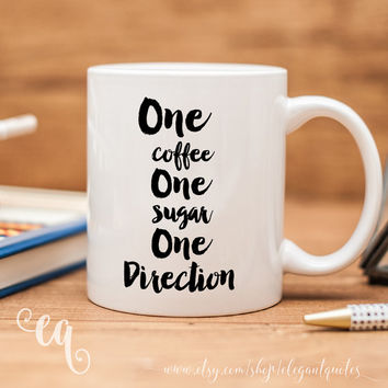 "One Direction mug with funny text ""One coffee, One Sugar, One Direction"""