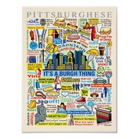 Pittsburgh Language Fun Pittsburghese Artwork Print from Zazzle.com