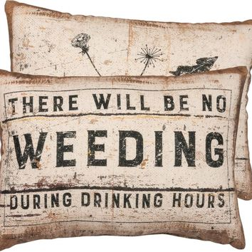 There Will Be No Weeding During Drinking Hours Pillow in Rustic-Inspired Design