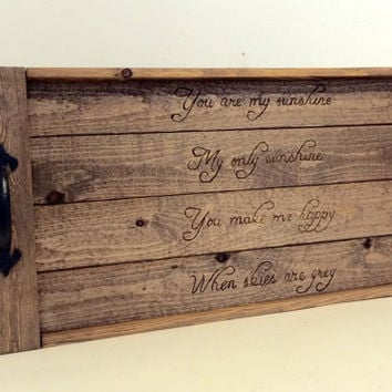 Rustic wood serving tray with handles, wood burned tray, you are my sunshine wood tray