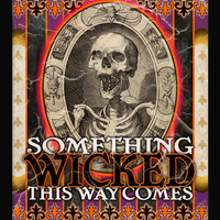 SOMETHING WICKED, creepy Halloween typographic print, vintage circus, carnival poster, creepy side show poster, dorm art, goth art, skeleton