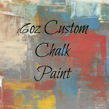 Custom Chalk Paint (16oz)