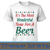 It's The Most Wonderful Time For A Beer T-Shirt - year home alone ugly drinking sweater santa christmas xmas x-mas party uni-sex