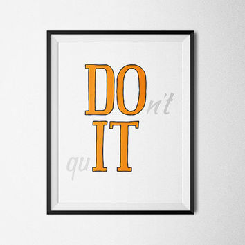 DO IT - don't quit, orange, Inspiration - Printable Poster - Digital Art - Download and Print