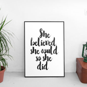 She Believed She Could So She Did, Printable Art, Inspirational Print, Typography Quote, Wall Art, Inspirational Quote,home decor,instant