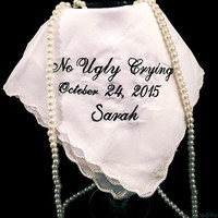 No ugly crying wedding handkerchief~ with Date and Names for Bridesmaids. Custom listing