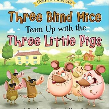 Three Blind Mice Team Up With the Three Little Pigs Fairy Tale Mix-ups