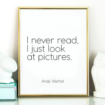 Andy Warhol I never read I just look at pictures Warhol Minimalist print Warhol Quote Warhol Quotation Andy Warhol print Andy Warhol poster