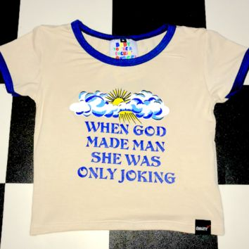 SWEET LORD O'MIGHTY! SHE WAS ONLY JOKING RINGER TEE