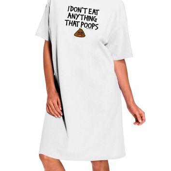 I Don't Eat Anything That Poops White Night Dress