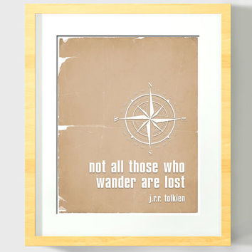 Not All Those Who Wander Are Lost - Art Print - JRR Tolkien Quote - Typography Poster - 8 x 10 Wall Decor