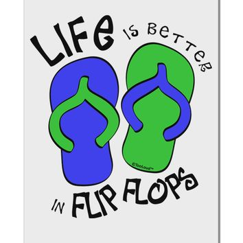 """Life is Better in Flip Flops - Blue and Green Aluminum 8 x 12"""" Sign"""