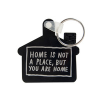 HOME IS NOT A PLACE Keychain