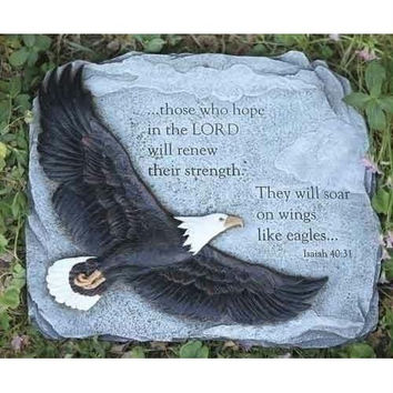 "Garden Stepping Stone - Reads  "" ...those Who Hope In The Lord Will Renew Their Strength. They Will Soar On Wings Like Eagles... ""  Isaiah 40:31"