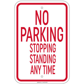 """Heavy Gauge No Parking Stopping Standing Any Time Sign 12"""" x 18"""" Aluminum Signs Retail Store"""