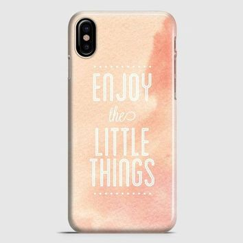 Enjoy The Little Things iPhone X Case