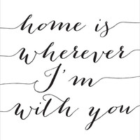 Home is Wherever I'm With You Printable - INSTANT DOWNLOAD Printable - home is wherever im with you - house warming gift - quote wall decor