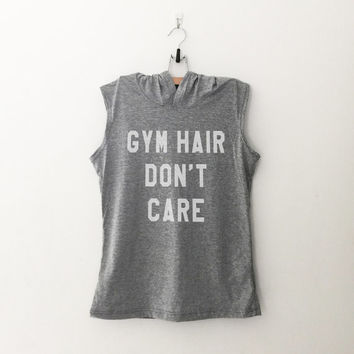 Gym hair don't care gray workout gym running muscle tank top women hoodie sassy cute graphic crossfit grunge fashion clothes birthday gifts